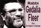 An Interview with Rabbi Gedalia Fleer