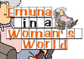 Emuna in a Woman's World, Part 1