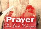 Prayer, the Best Weapon