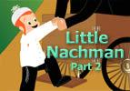 Little Nachman Part 2