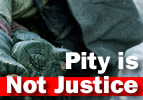 Pity is Not Justice