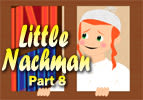 Little Nachman Part 8
