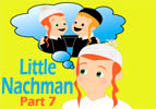 Little Nachman Part 7