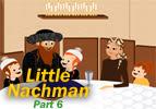 Little Nachman Part 6