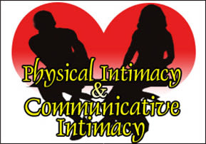 Physical and Communicative Intimacy