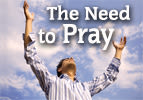 The Need to Pray