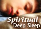 Spiritual Deep Sleep