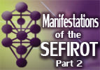 Manifestation of the Sefirot, Part 2