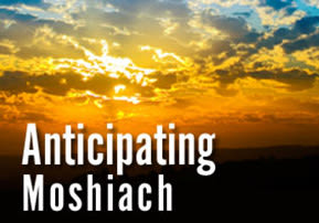 Anticipating Moshiach