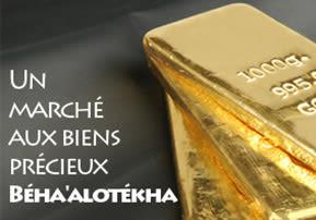 Un marché aux biens précieux – Béha'alotékha
