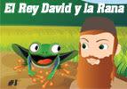 El Rey David y la Rana, #1