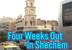 Four Weeks Out In Shechem