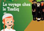 Le voyage chez le Tsadiq