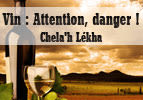 Vin : Attention, danger ! – Chela'h
