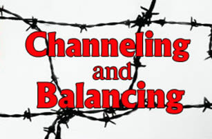 Channeling and Balancing