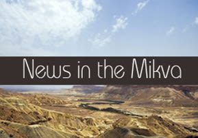 News in the Mikva