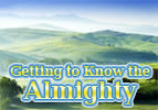 Getting to Know the Almighty