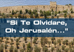 """Si Te Olvidare, Oh Jerusalén…"""