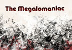 The Megalomaniac