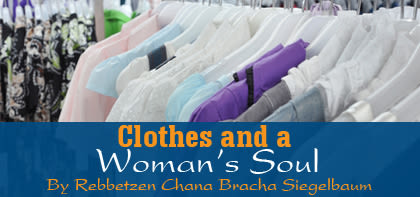 Re'eh: Clothes and a Woman's Soul