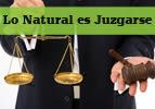 Lo Natural es Juzgarse
