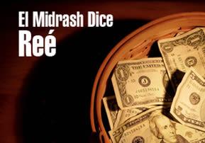 El Midrash Dice -  Reé