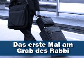 Das erste Mal am Grab des Rabbi