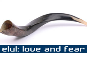 Elul: Love and Fear