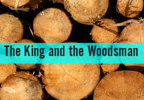 The King and the Woodsman