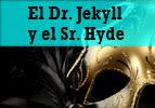 El Dr. Jekyl y el Sr. Hyde