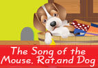 The Song of the Mouse, Rat, and Dog