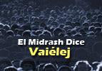 El Midrash Dice – Vaiélej