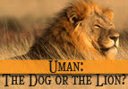 Uman: The Dog or the Lion?