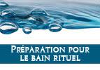 Préparation pour le bain rituel