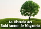 La Historia del Rabi Amnon de Maguncia