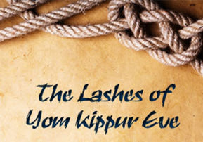 The Lashes of Yom Kippur Eve