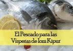 El Pescado para Iom Kipur