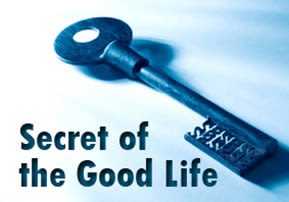 Secret of the Good Life