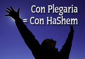 Con Plegaria es Con HaShem