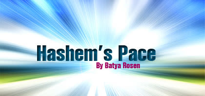 Hashem's Pace
