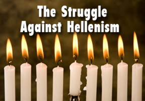 The Struggle Against Hellenism