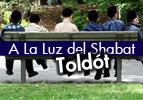 A La Luz del Shabat - Toldót