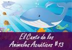 El Canto de los Animales Acuáticos, #13