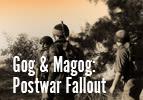 Gog & Magog: Postwar Fallout