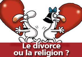 Le divorce ou la religion ?