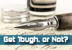 Get Tough, or Not?