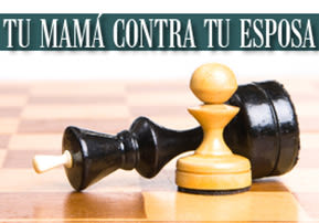 Tu Mamá versus Tu Esposa
