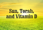 Sun, Torah, and Vitamin D