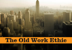 The Old Work Ethic