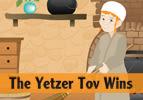 The Yetzer Tov Wins